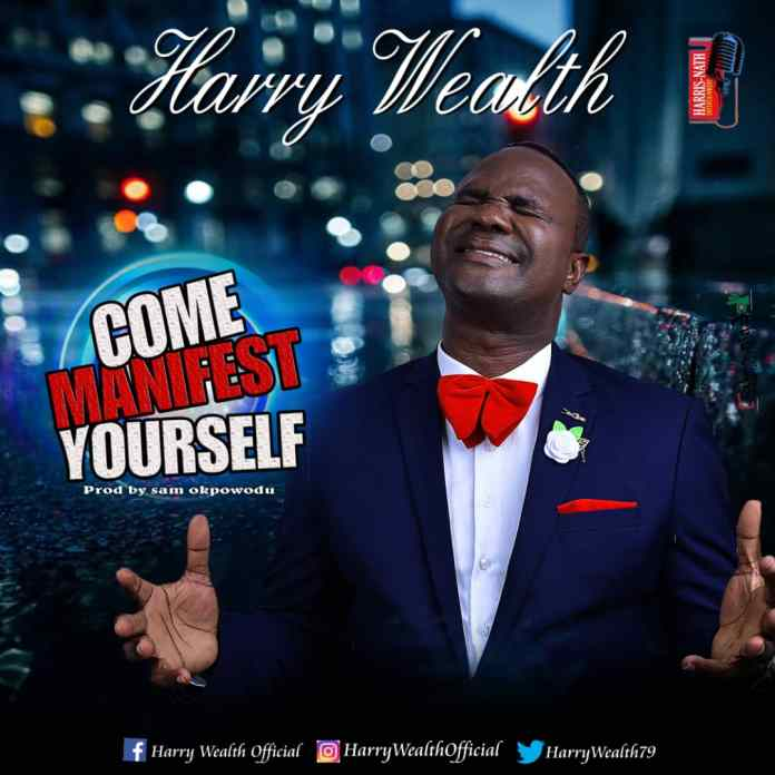 Harry Wealth - Come Manifest Yourself