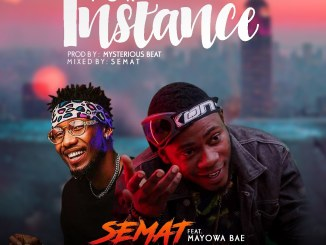 Semat ft. Mayowa Bae - For Instance