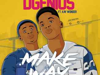 Image result for Video : D'genius - Make Way ft Kay Wonder