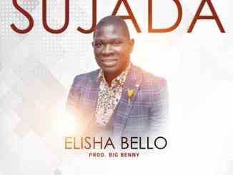Elisha Bello - Sujada (Prod by Big Benny)