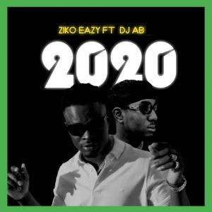 Ziko Eazy - 2020 ft DJ AB (Prod. Jeamally Beatz)