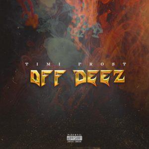 Timi Frost- Off Deez