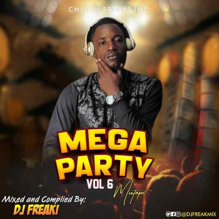 Dj Freaki - Mega Party Mixtape Vol . 6