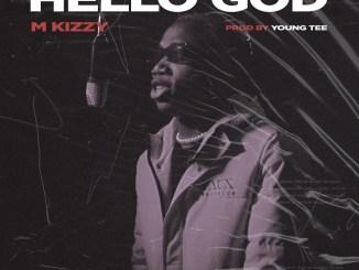 M Kizzy - Hello God