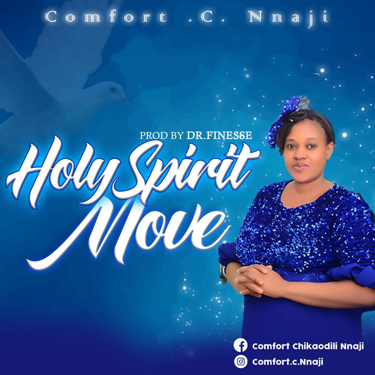 Comfort Chikaodili Nnaji - Holy Spirit Move