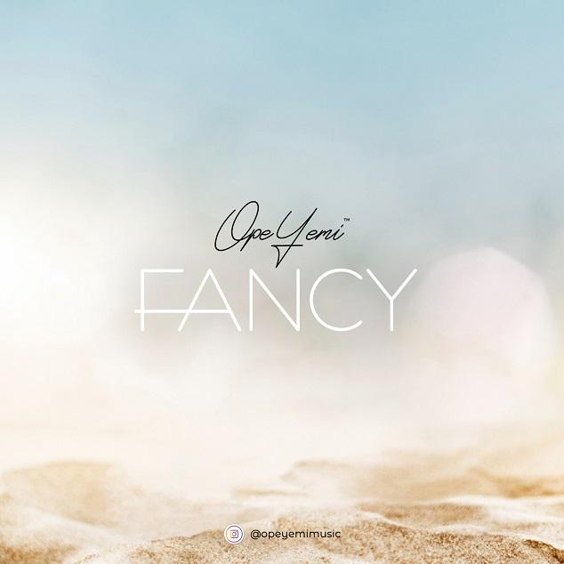 OpeYemi - Fancy