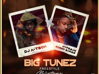 DJ A-Tech X Sceed Barms - Big Tunez Freestyle Mixtape