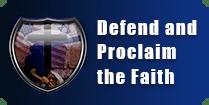 Defend and Proclaim The Faith