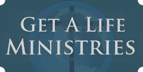 Get-A-Life-Ministries