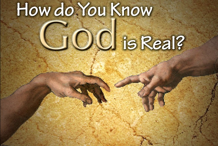 How do you know God is Real (2)