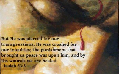 A Man Of Sorrows…Pierced For Our Transgressions