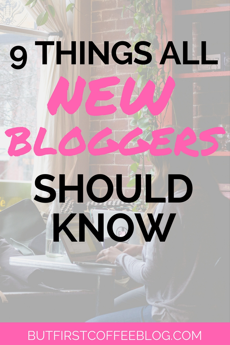 9 Things that ALL New Bloggers Should Know | new blogger tips