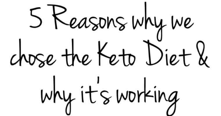 Five reasons why we chose the Keto diet & why it's working