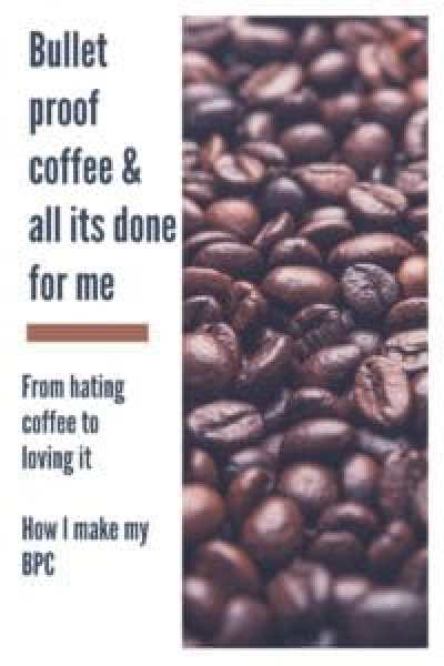 Bullet proof coffee and all it's done for me pin for pinterest
