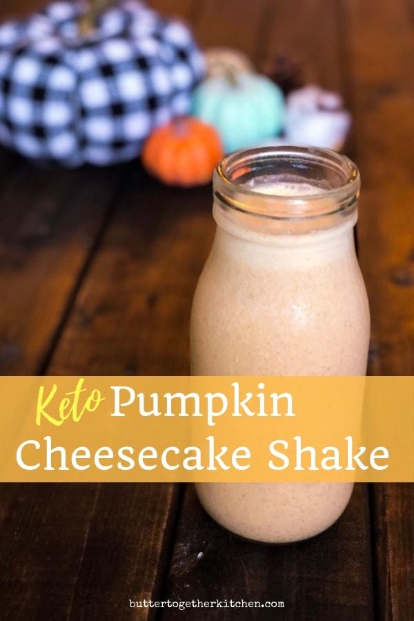 Keto Pumpkin Cheesecake Shake #ketoshake #ketodrink #lowcarbshake #ketorecipes #easyketorecipe #ketopumpkin #pumpkincheesecakeshake #sugarfree #sugarfreeshake #ketodessert #lowcarbdessert | buttertogetherkitchen.com