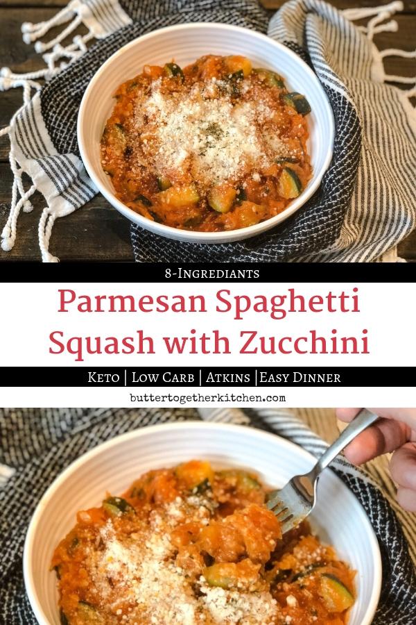 Low Carb Parmesan Spaghetti Squash with Zucchini #lowcarb #ketomeal #ketodinner #atkins #ketodiet #lowcarbdinner #zucchini #squash #spaghettisquash | buttertogetherkitchen.com