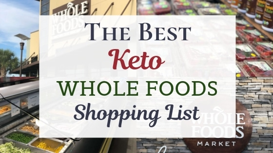 Best Keto Whole Foods Shopping List