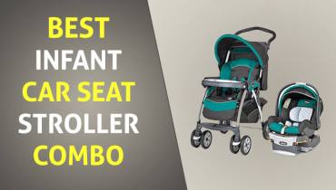 Best Infant Car Seat Stroller Combo
