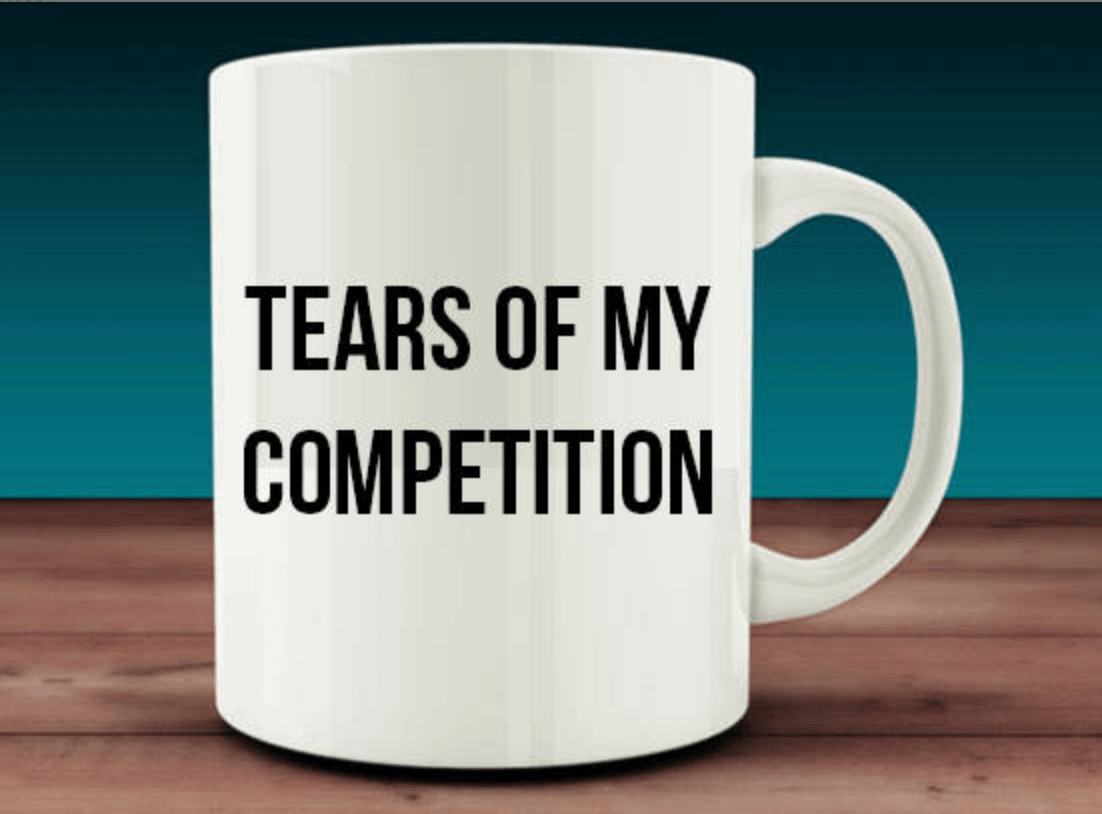tear of my competition