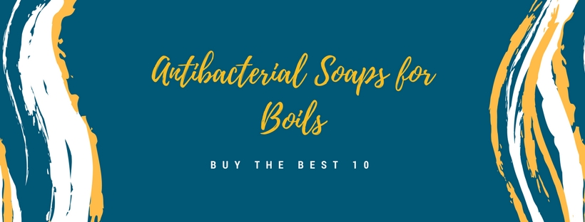 Best Antibacterial Soaps for Boils Review (Sep, 2019) - A