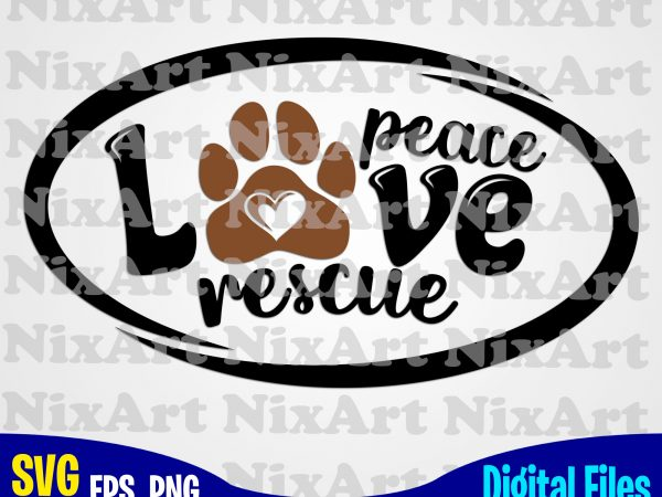 Download Peace Love Rescue, Dog, Dog, Dog lover, Pet, Funny animal ...