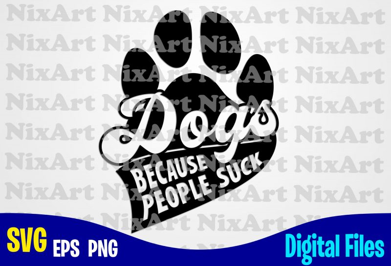 Download Dogs because people suck, Dog, Dog, Dog lover, Pet, Funny ...
