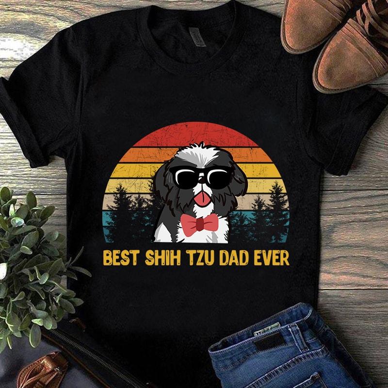 Download Best Shih Tzu Dad Ever Svg, Funny Dog , Vintage Father Day ...