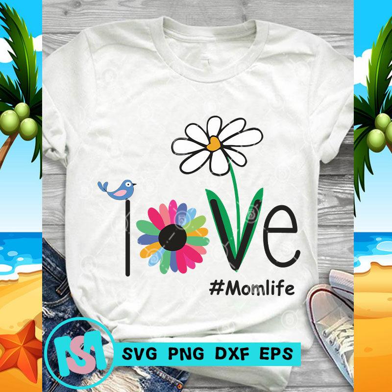 Download Love Mom Life SVG, Mom Life SVG, Bird SVG, Quote SVG - Buy ...