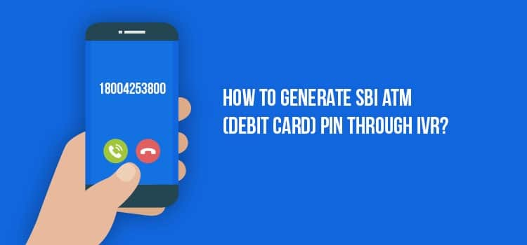 how to generate sbi atm pin through ivr