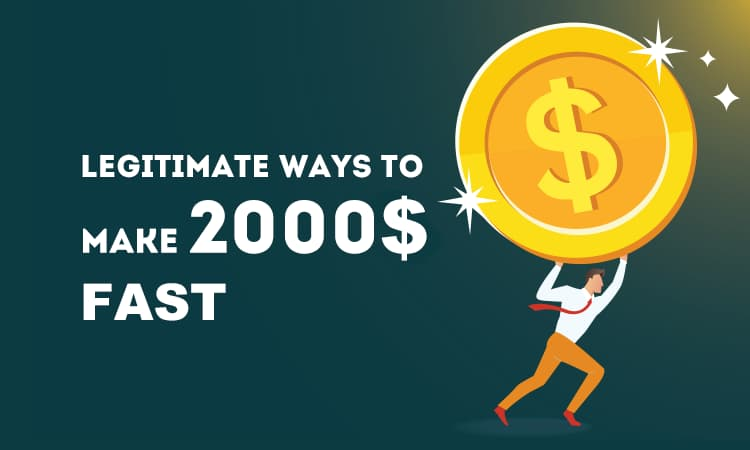 how can i make $2000 fast