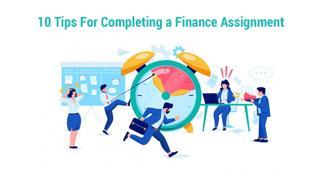 10 Tips For Completing a Finance Assignment