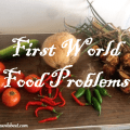 Food Waste - First World Food Problems - #WasteLess