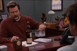 If Ron Swanson is drinking scotch, assume it's the manly thing to do.
