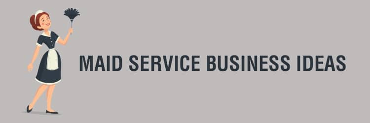 Maid Service Business Ideas