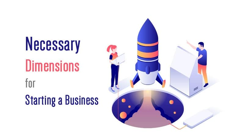 Necessary Dimensions for Starting a Business