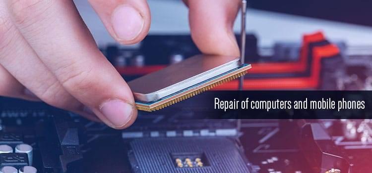 Repair of Computers and Mobile Phones