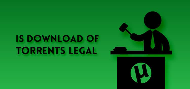 Is download of torrents legal
