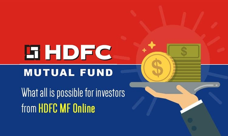 What all is Possible for Investors from HDFC MF Online