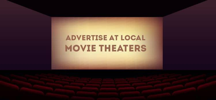 Advertise at Local Movie Theaters