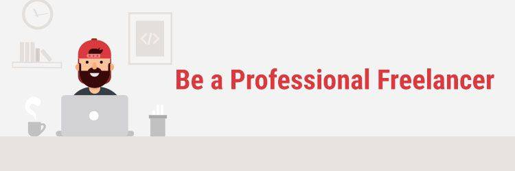Be a Professional Freelancer