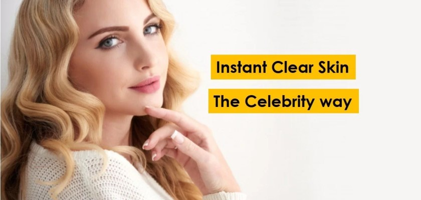 Instant natural clear skin tips celebrity way