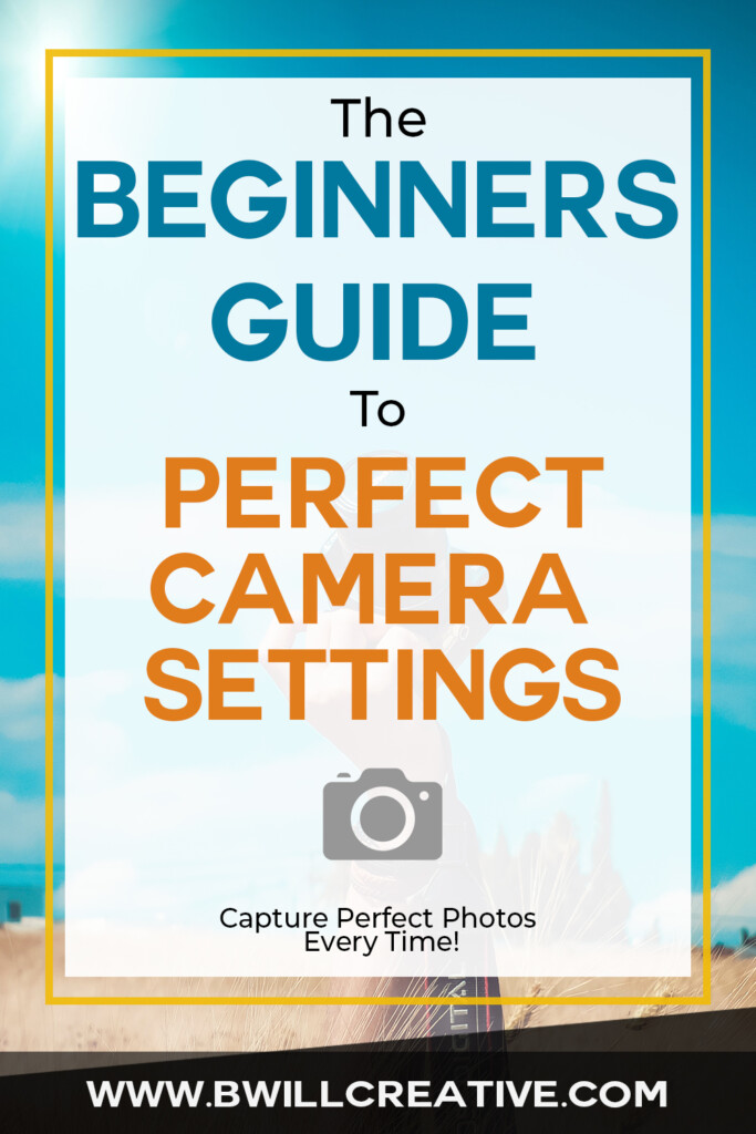 the beginners guide to camera settings