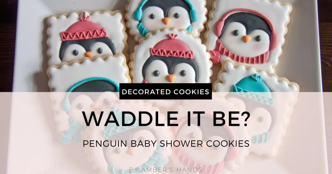 Waddle It Be? Baby Shower Cookies -by amber's hands-