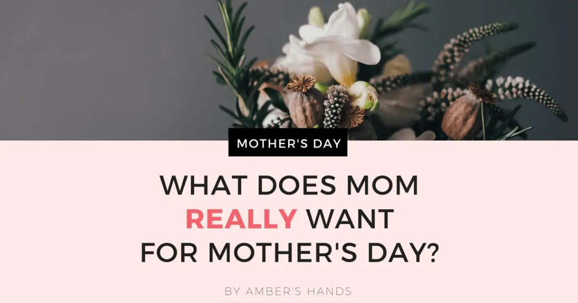 Gifts Moms Really Want -by amber's hands-