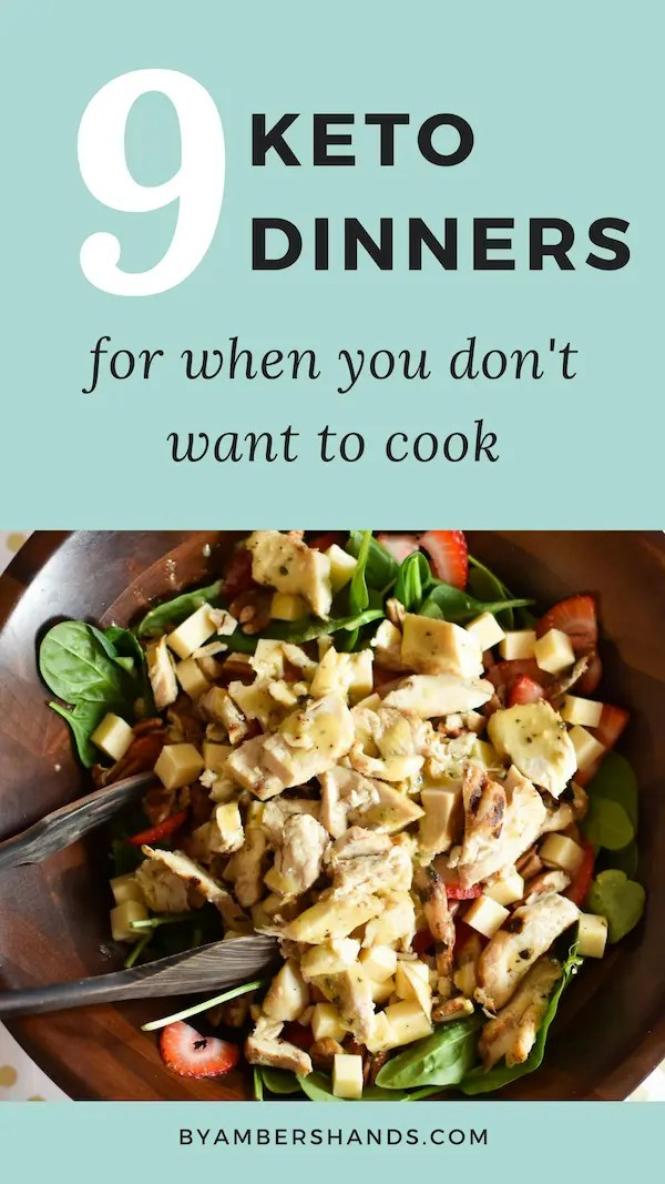 No Cook Keto Dinners -by amber's hands-