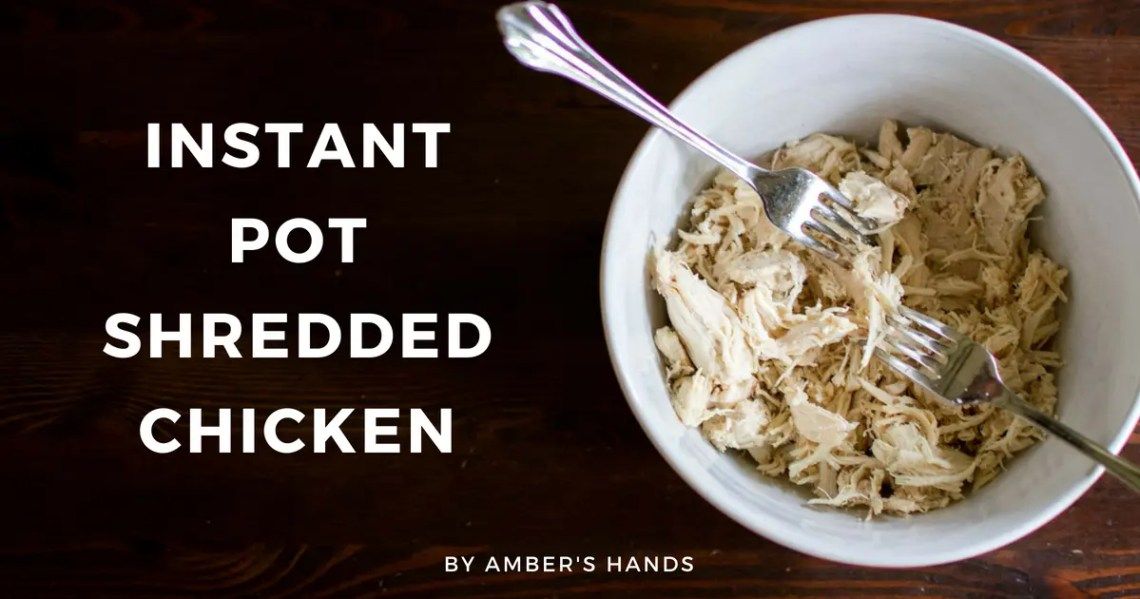 Instant Pot Shredded Chicken (From Frozen!) -by amber's hands-