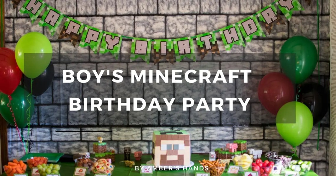 Minecraft Birthday Party -by amber's hands-