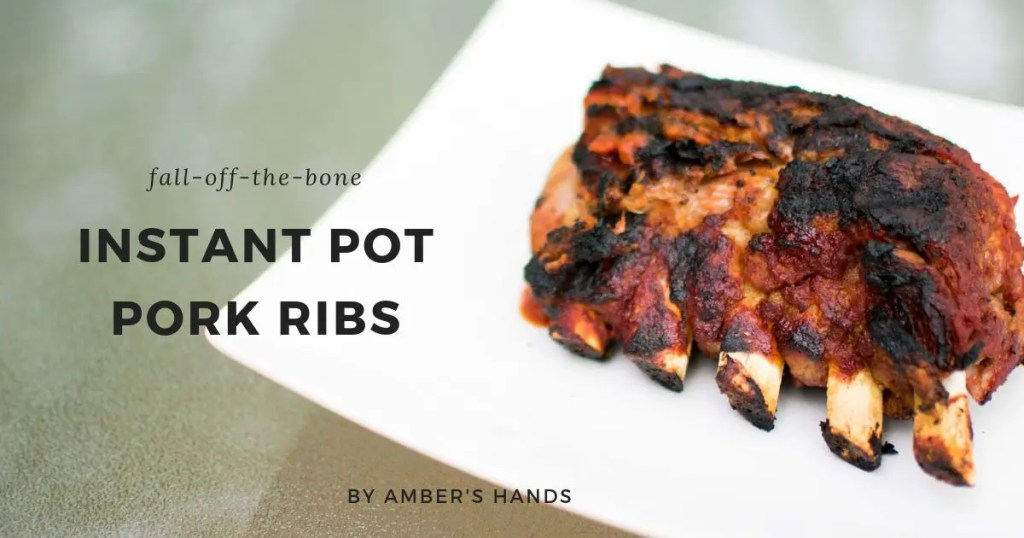 Instant Pot Pork Ribs -by amber's hands-