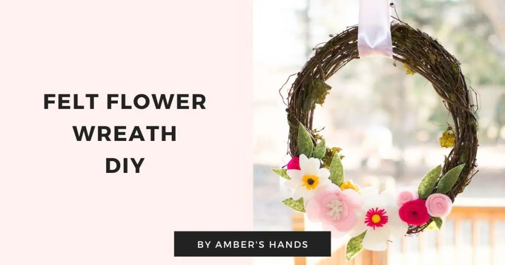 DIY Felt Flower Wreath -by amber's hands-
