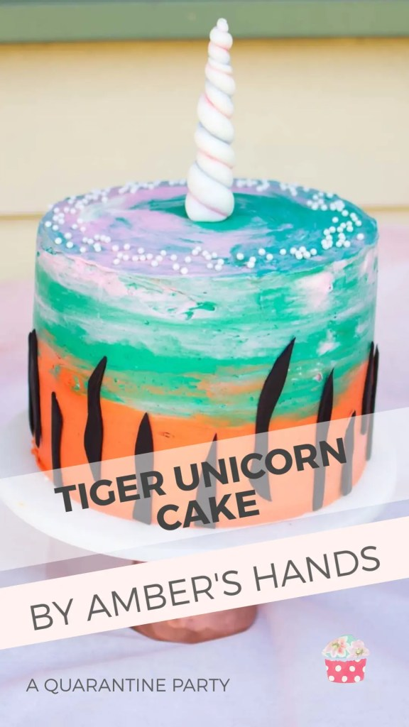 When you have to have a birthday during quarantine, you make it epic with a Tiger Unicorn Birthday Cake. #birthday #cake #tiger #unicorn #quarantineparty #birthdayparty #homemade #diy